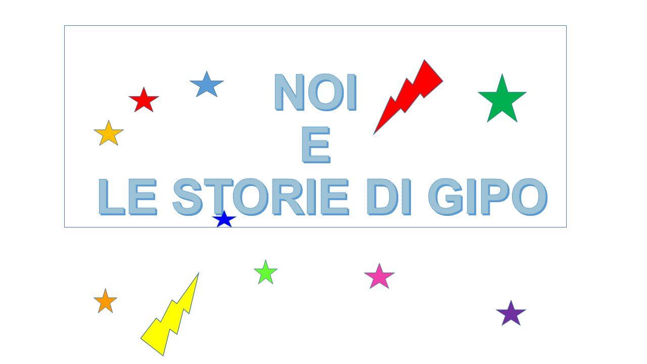 NOI E LE STORIE DI GIPO