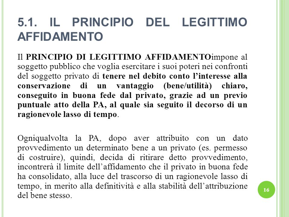 5.1. IL PRINCIPIO DEL LEGITTIMO AFFIDAMENTO