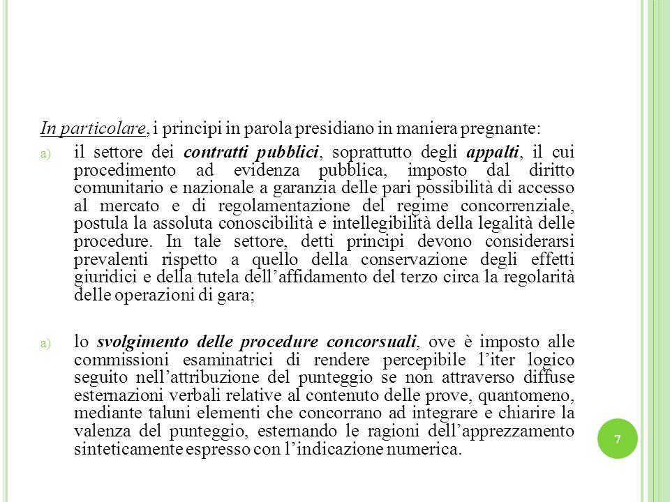 In particolare, i principi in parola presidiano in maniera pregnante: