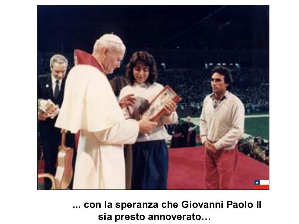 ... con la speranza che Giovanni Paolo II sia presto annoverato…