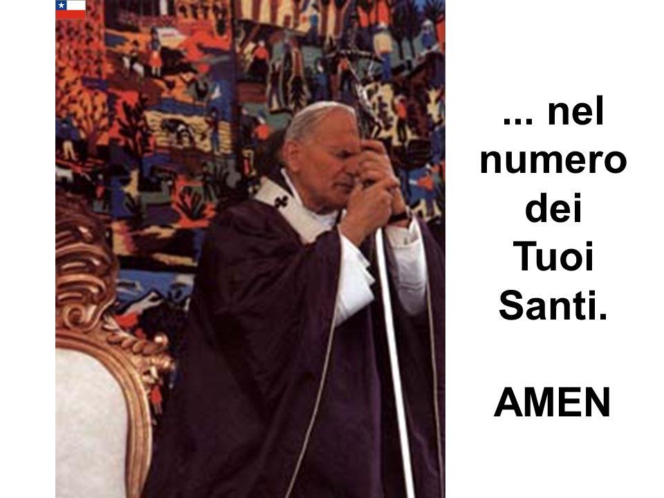 ... nel numero dei Tuoi Santi. AMEN