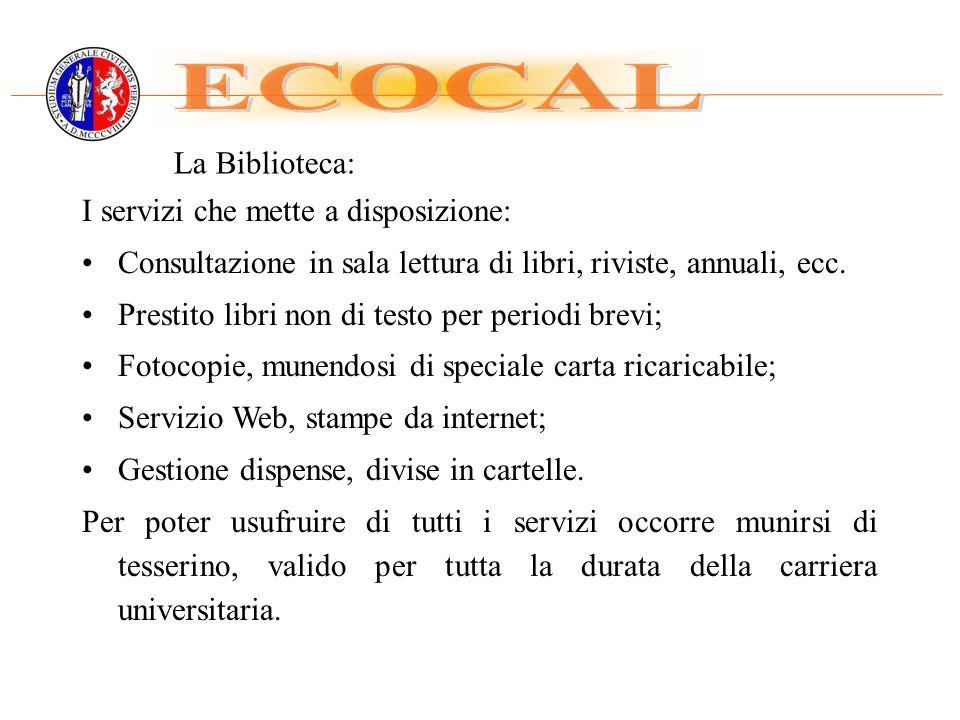 ECOCAL La Biblioteca: I servizi che mette a disposizione: