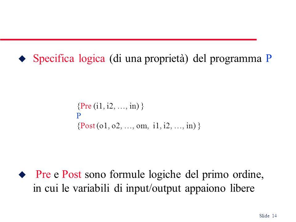 Specifica logica (di una proprietà) del programma P
