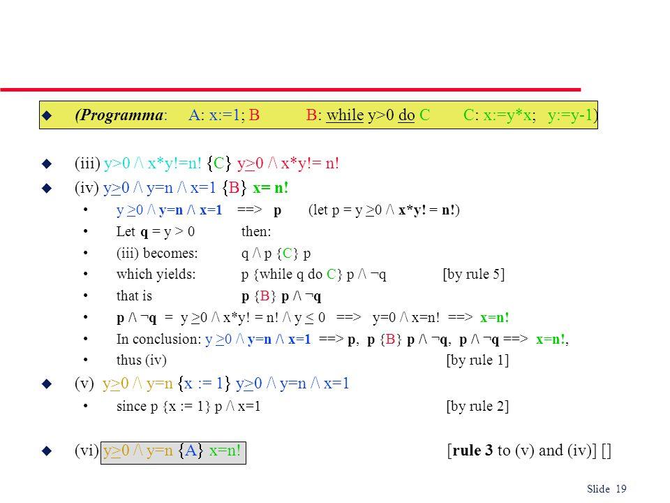 (Programma: A: x:=1; B B: while y>0 do C C: x:=y*x; y:=y-1)