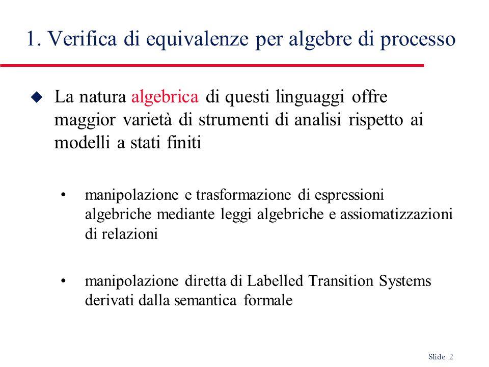 1. Verifica di equivalenze per algebre di processo