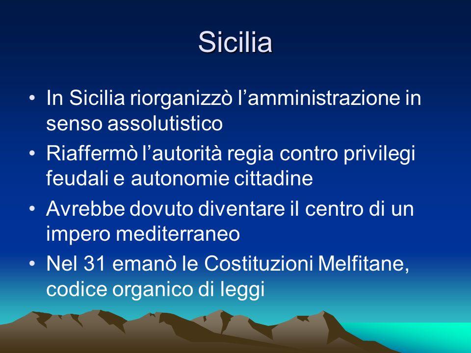 Sicilia In Sicilia riorganizzò l'amministrazione in senso assolutistico. Riaffermò l'autorità regia contro privilegi feudali e autonomie cittadine.