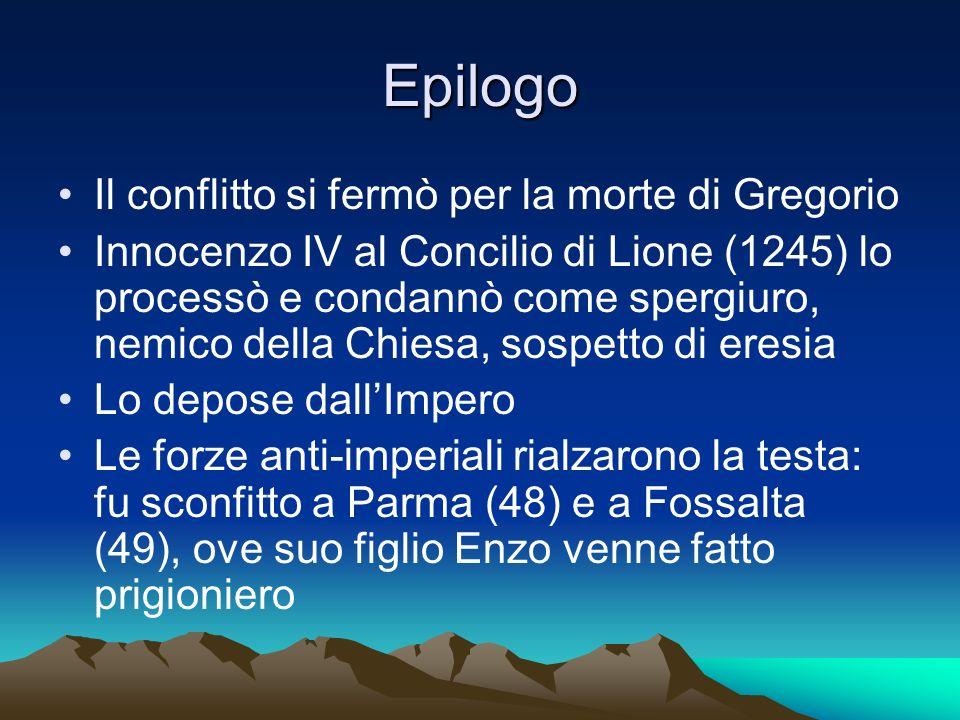 Epilogo Il conflitto si fermò per la morte di Gregorio