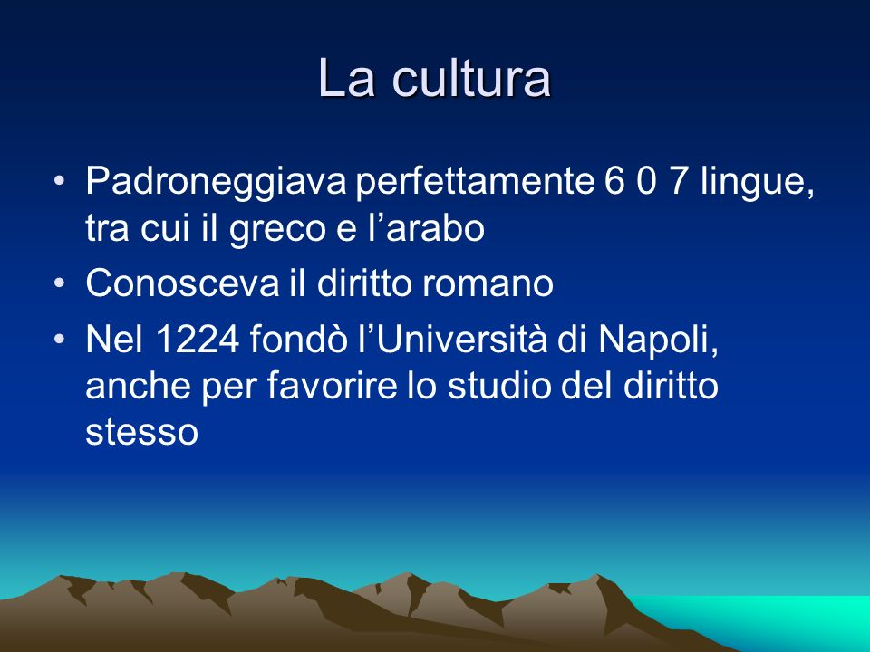 La cultura Padroneggiava perfettamente 6 0 7 lingue, tra cui il greco e l'arabo. Conosceva il diritto romano.