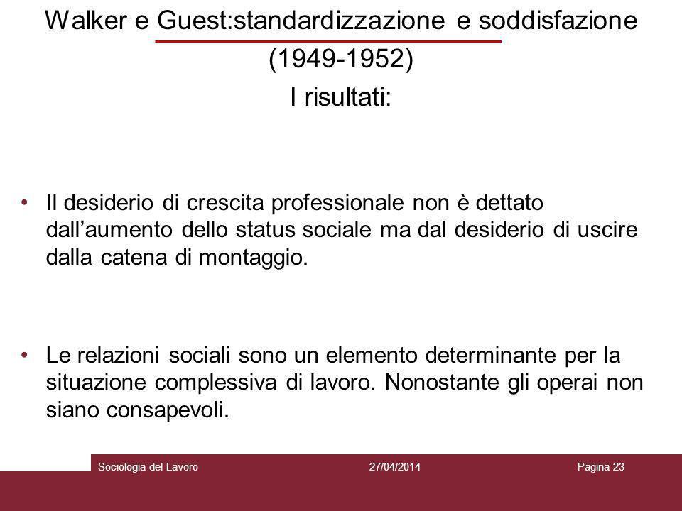 Walker e Guest:standardizzazione e soddisfazione