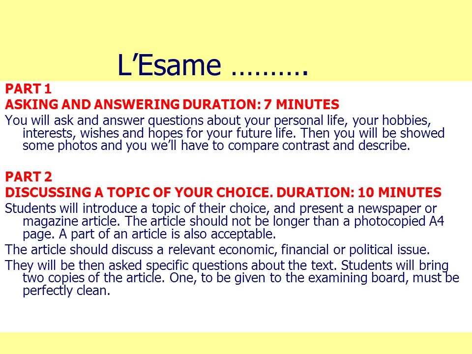 L'Esame ………. PART 1 ASKING AND ANSWERING DURATION: 7 MINUTES