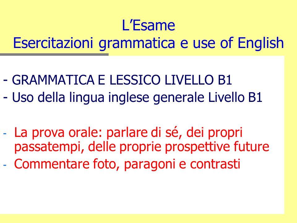 L'Esame Esercitazioni grammatica e use of English