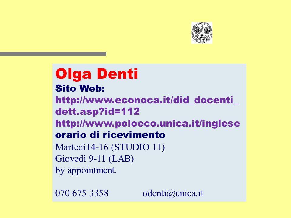 Olga Denti Sito Web: http://www.econoca.it/did_docenti_dett.asp id=112