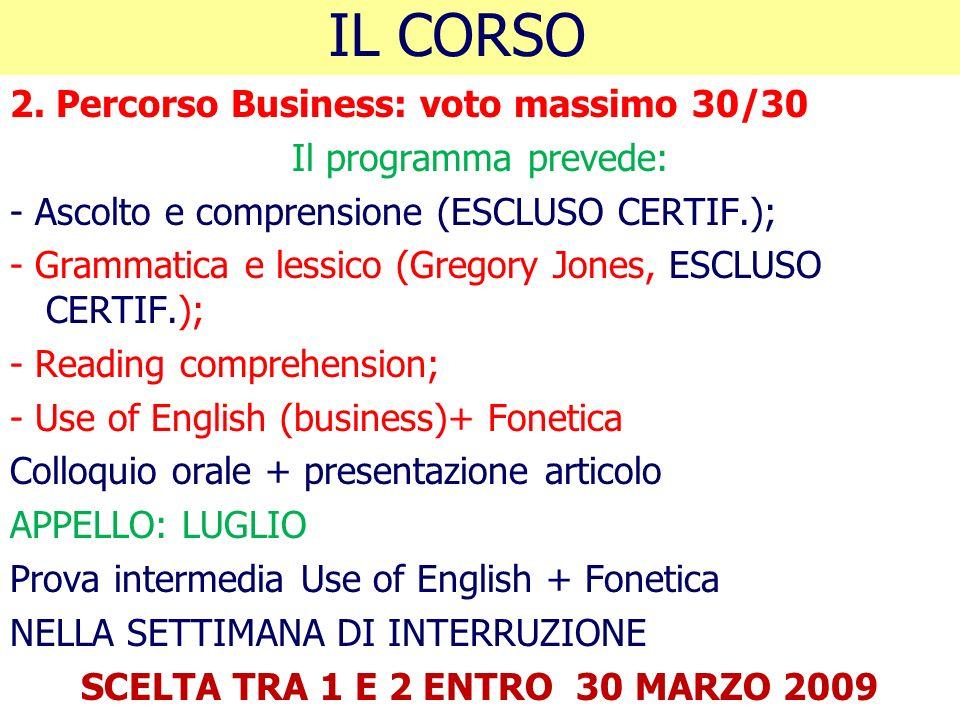 SCELTA TRA 1 E 2 ENTRO 30 MARZO 2009