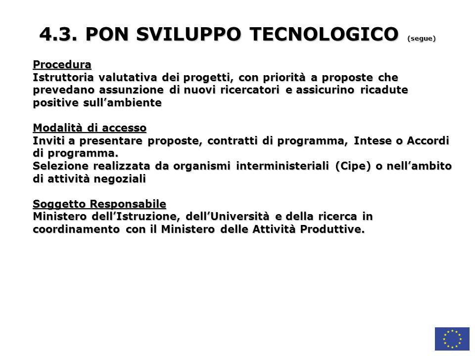 4.3. PON SVILUPPO TECNOLOGICO (segue)