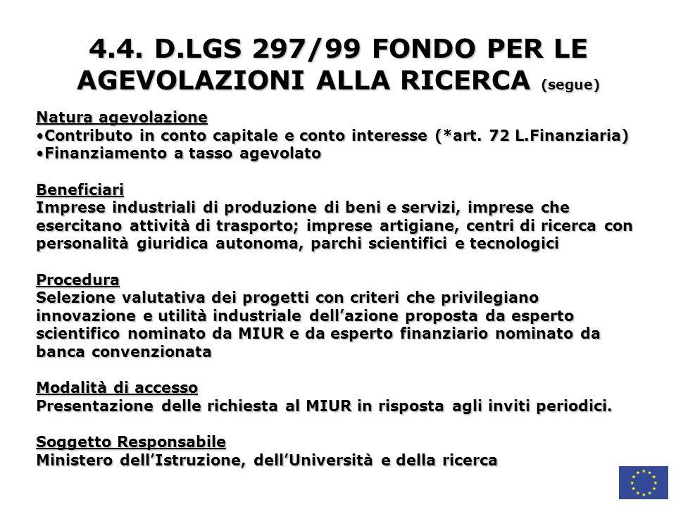 4.4. D.LGS 297/99 FONDO PER LE AGEVOLAZIONI ALLA RICERCA (segue)