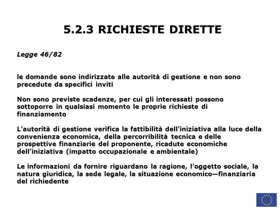 5.2.3 RICHIESTE DIRETTE Legge 46/82