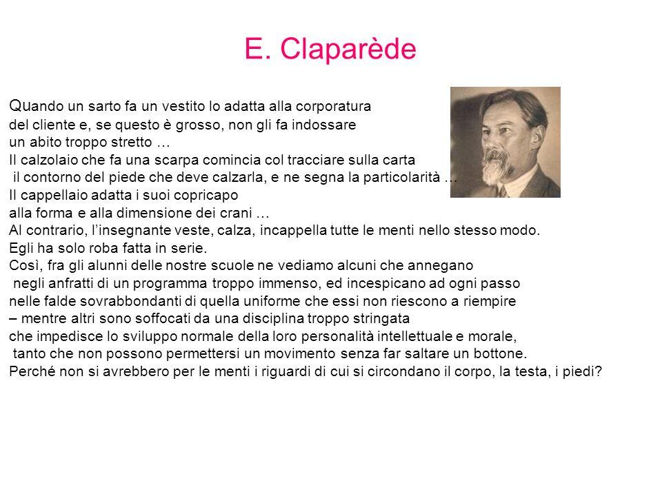 E. Claparède Quando un sarto fa un vestito lo adatta alla corporatura