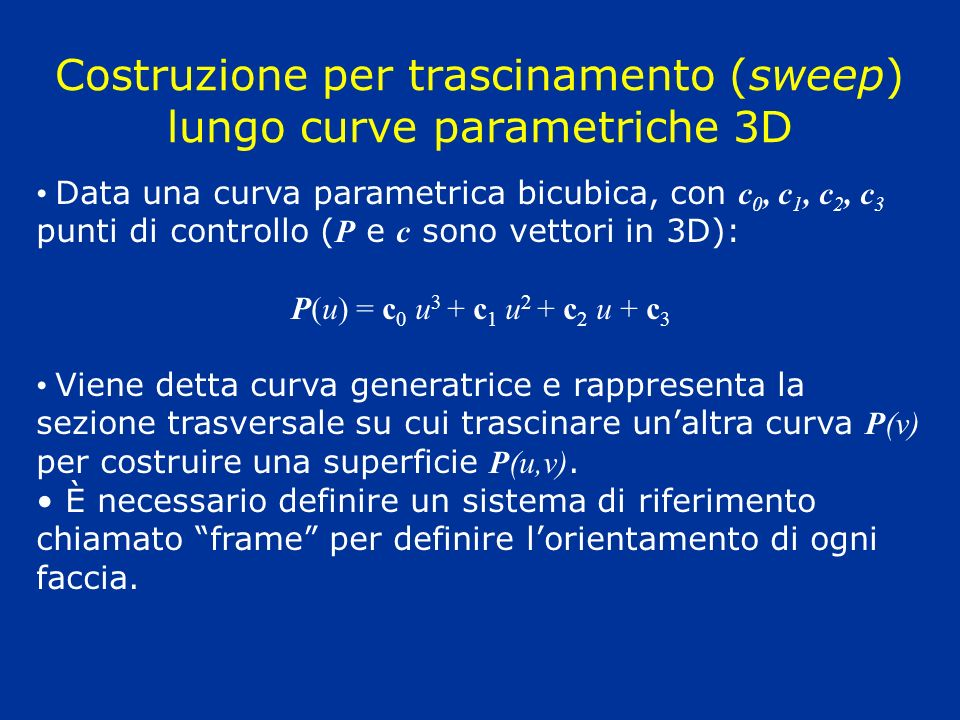 Costruzione per trascinamento (sweep) lungo curve parametriche 3D