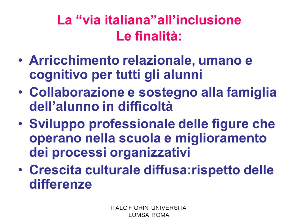 La via italiana all'inclusione Le finalità: