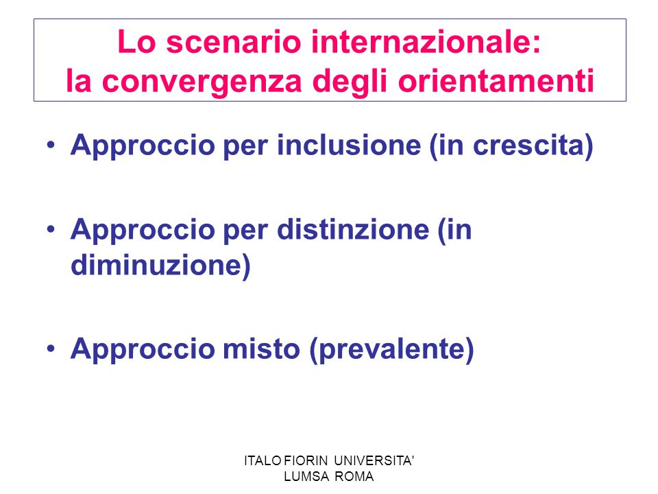 Lo scenario internazionale: la convergenza degli orientamenti