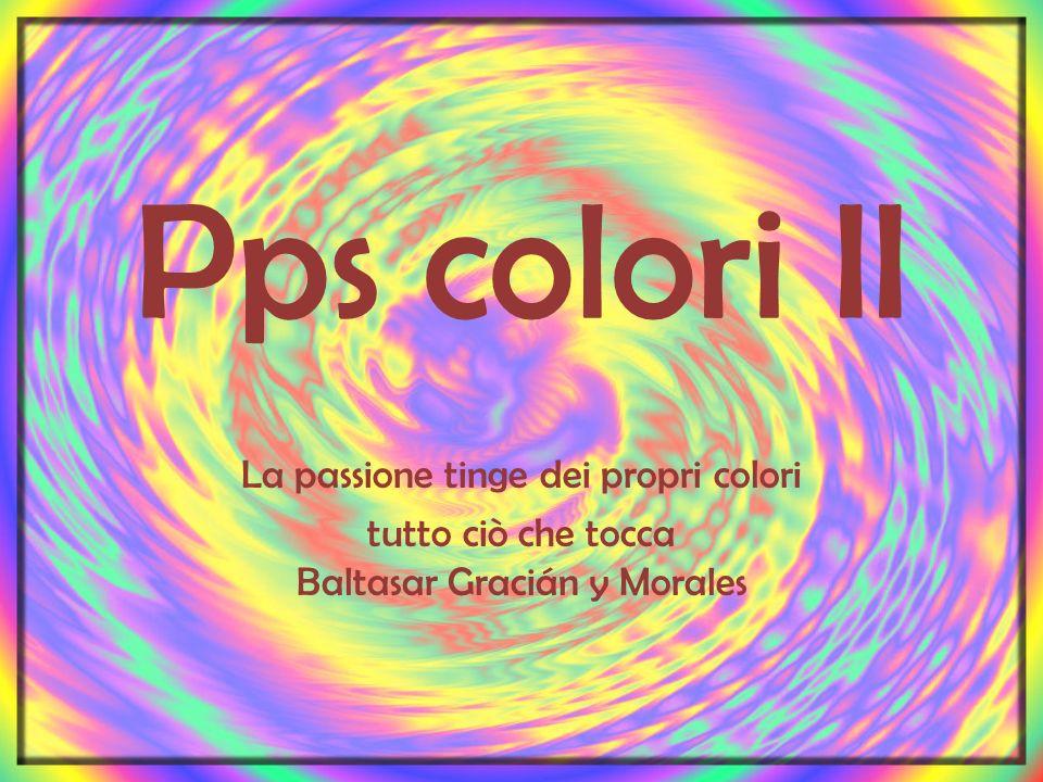 Pps colori II La passione tinge dei propri colori