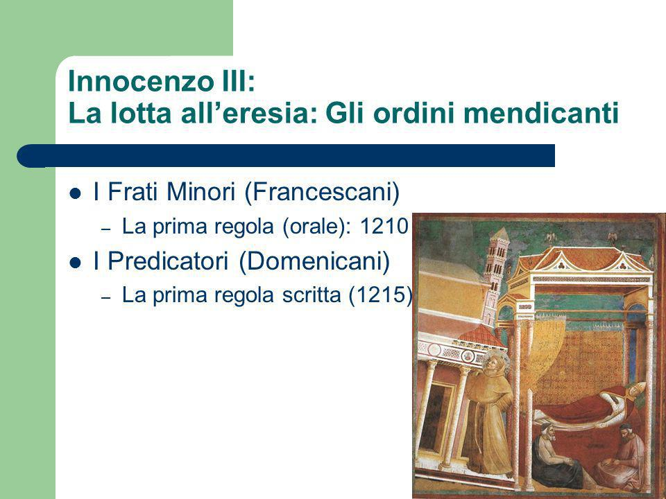 Innocenzo III: La lotta all'eresia: Gli ordini mendicanti