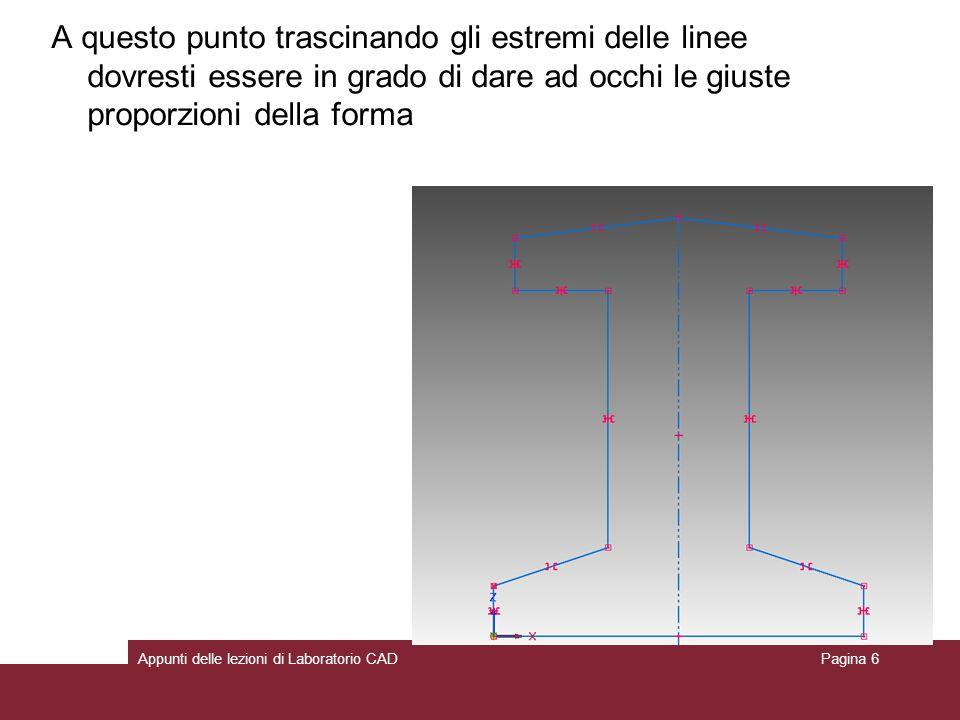 A questo punto trascinando gli estremi delle linee dovresti essere in grado di dare ad occhi le giuste proporzioni della forma
