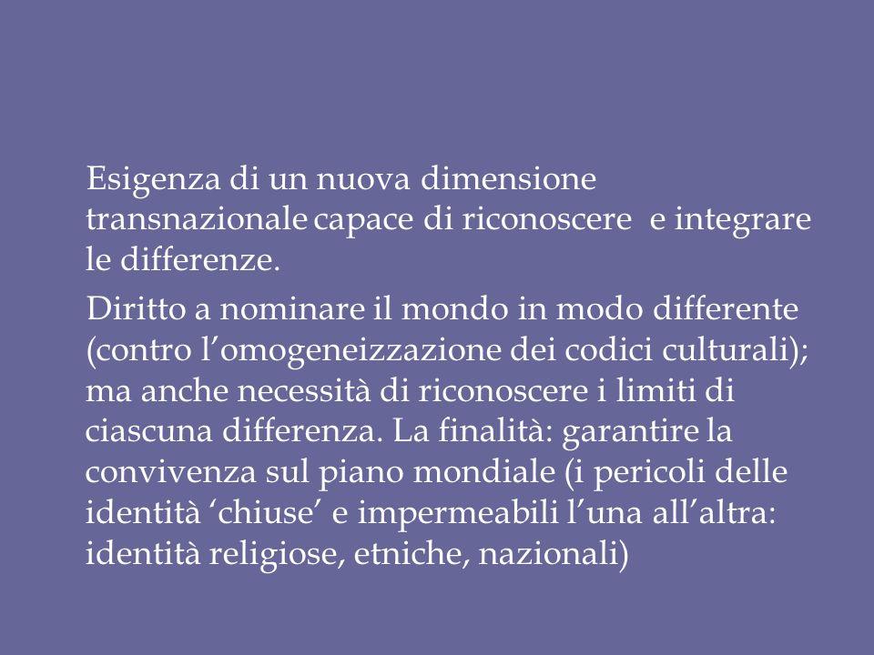 Esigenza di un nuova dimensione transnazionale capace di riconoscere e integrare le differenze.