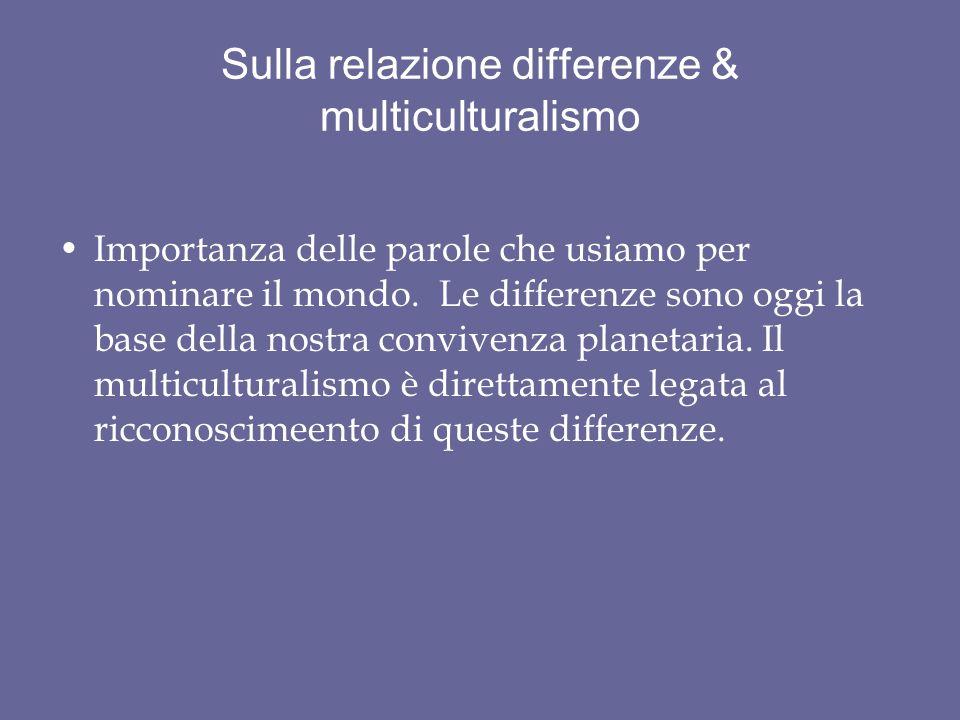 Sulla relazione differenze & multiculturalismo