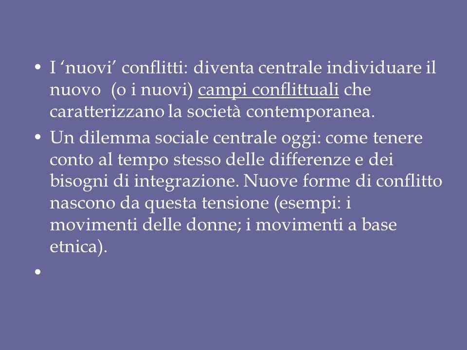 I 'nuovi' conflitti: diventa centrale individuare il nuovo (o i nuovi) campi conflittuali che caratterizzano la società contemporanea.