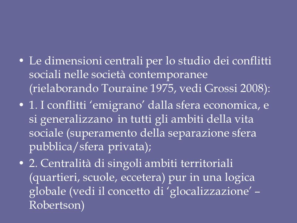 Le dimensioni centrali per lo studio dei conflitti sociali nelle società contemporanee (rielaborando Touraine 1975, vedi Grossi 2008):