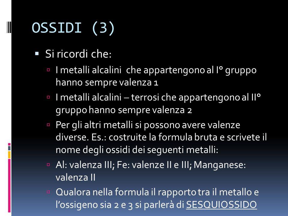 OSSIDI (3) Si ricordi che: