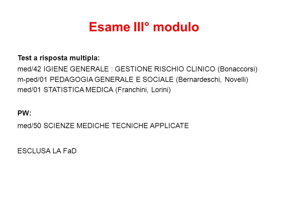 Esame III° modulo Test a risposta multipla: med/42 IGIENE GENERALE : GESTIONE RISCHIO CLINICO (Bonaccorsi)