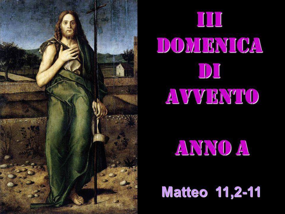 III DOMENICA DI AVVENTO ANNO A