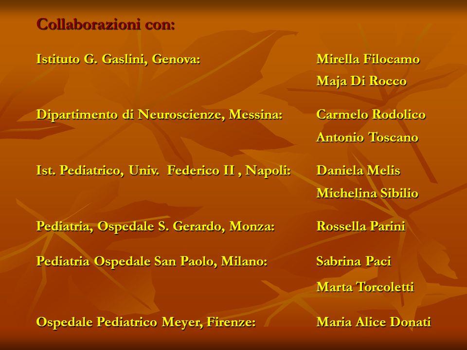 Collaborazioni con: Istituto G. Gaslini, Genova: Mirella Filocamo
