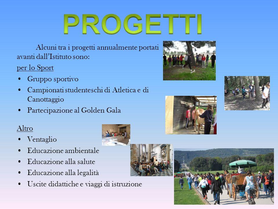 PROGETTI Alcuni tra i progetti annualmente portati avanti dall'Istituto sono: per lo Sport. Gruppo sportivo.