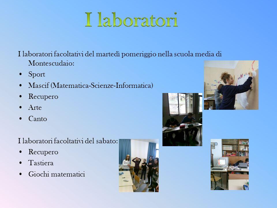 I laboratori I laboratori facoltativi del martedì pomeriggio nella scuola media di Montescudaio: Sport.