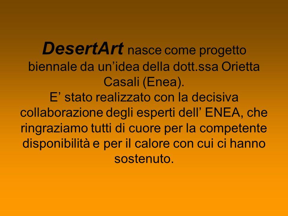 DesertArt nasce come progetto biennale da un'idea della dott