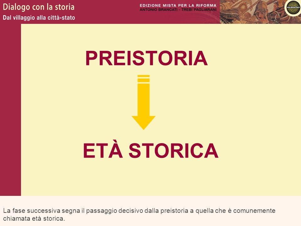 PREISTORIA ETÀ STORICA