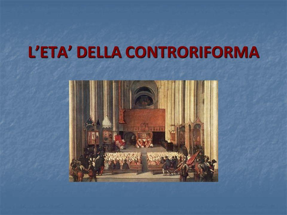 L'ETA' DELLA CONTRORIFORMA