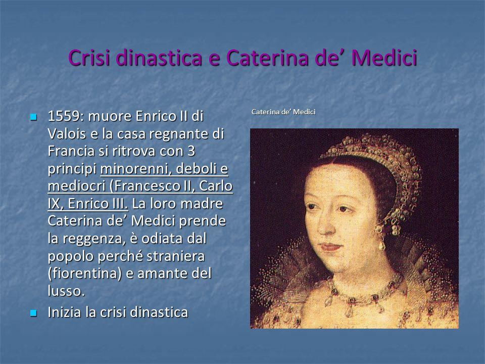Crisi dinastica e Caterina de' Medici