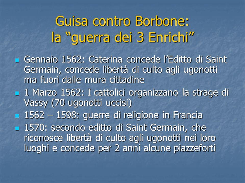 Guisa contro Borbone: la guerra dei 3 Enrichi