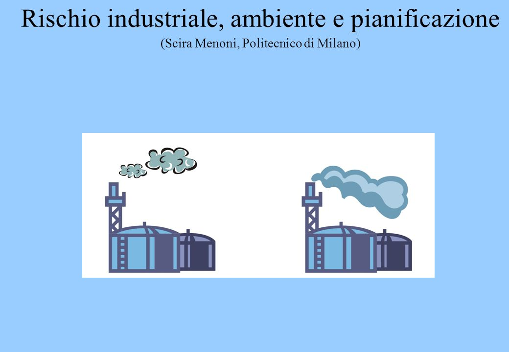 Rischio industriale, ambiente e pianificazione