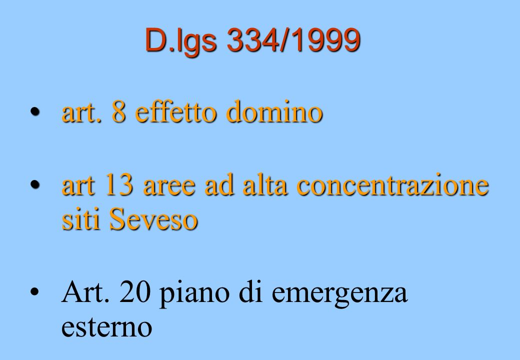 D.lgs 334/1999 art. 8 effetto domino. art 13 aree ad alta concentrazione siti Seveso.
