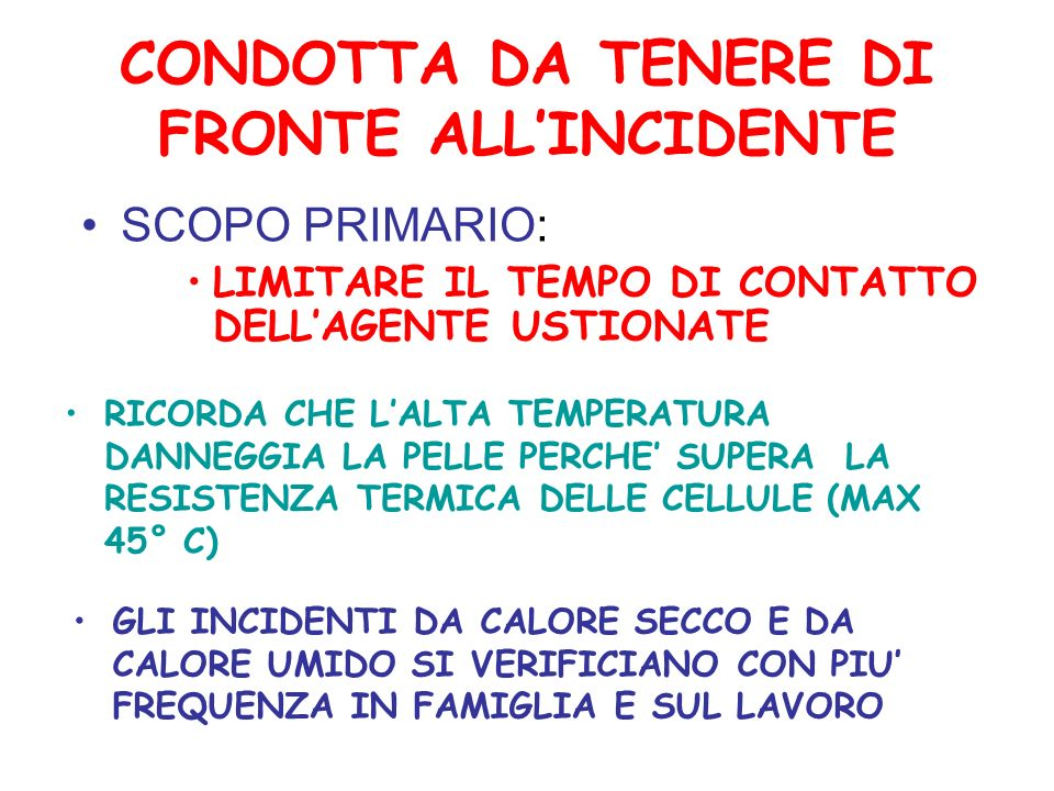 CONDOTTA DA TENERE DI FRONTE ALL'INCIDENTE
