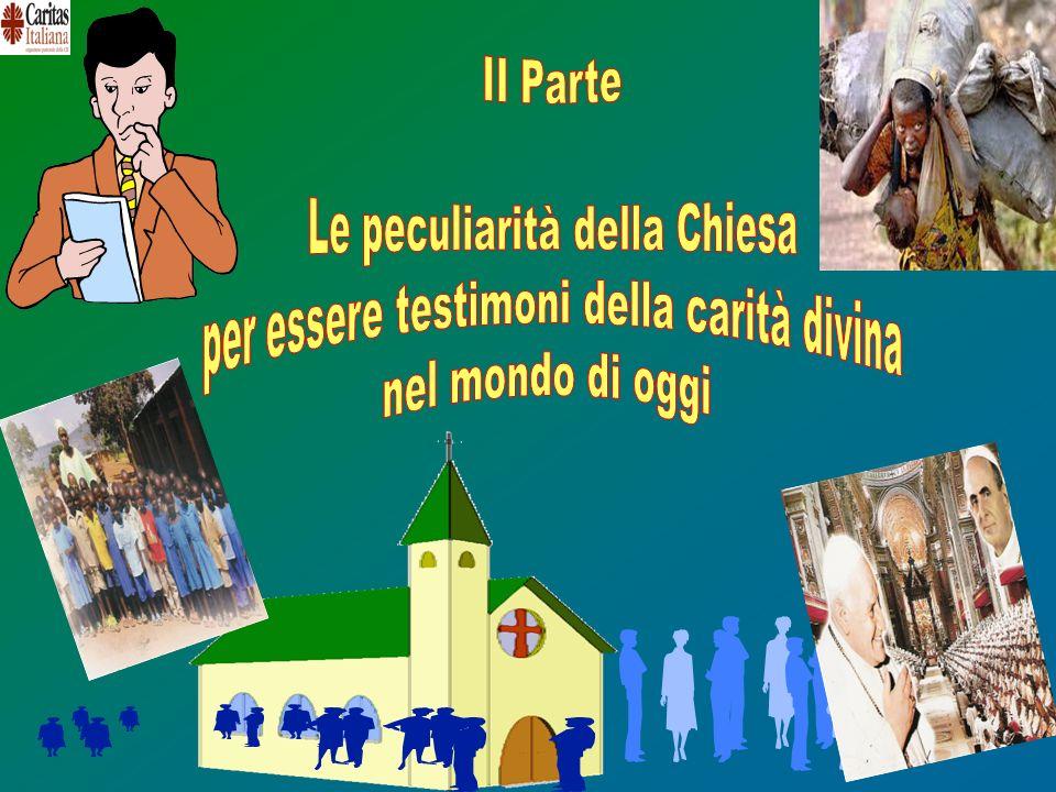 Le peculiarità della Chiesa per essere testimoni della carità divina