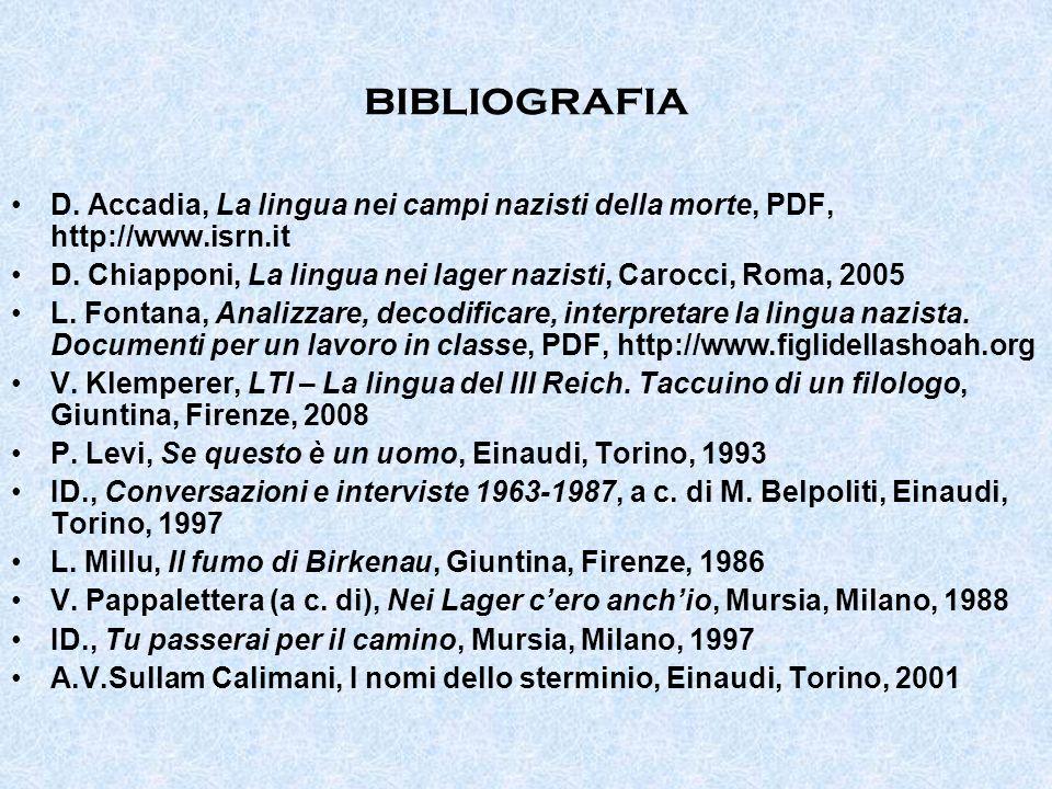 bibliografia D. Accadia, La lingua nei campi nazisti della morte, PDF, http://www.isrn.it.
