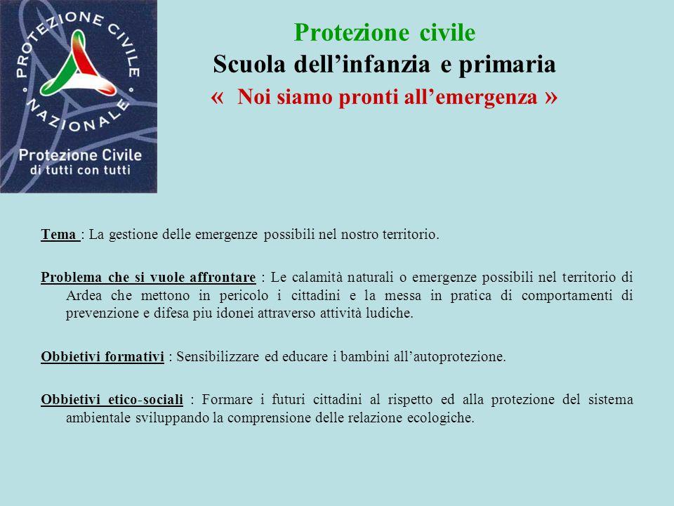 Protezione civile Scuola dell'infanzia e primaria « Noi siamo pronti all'emergenza »