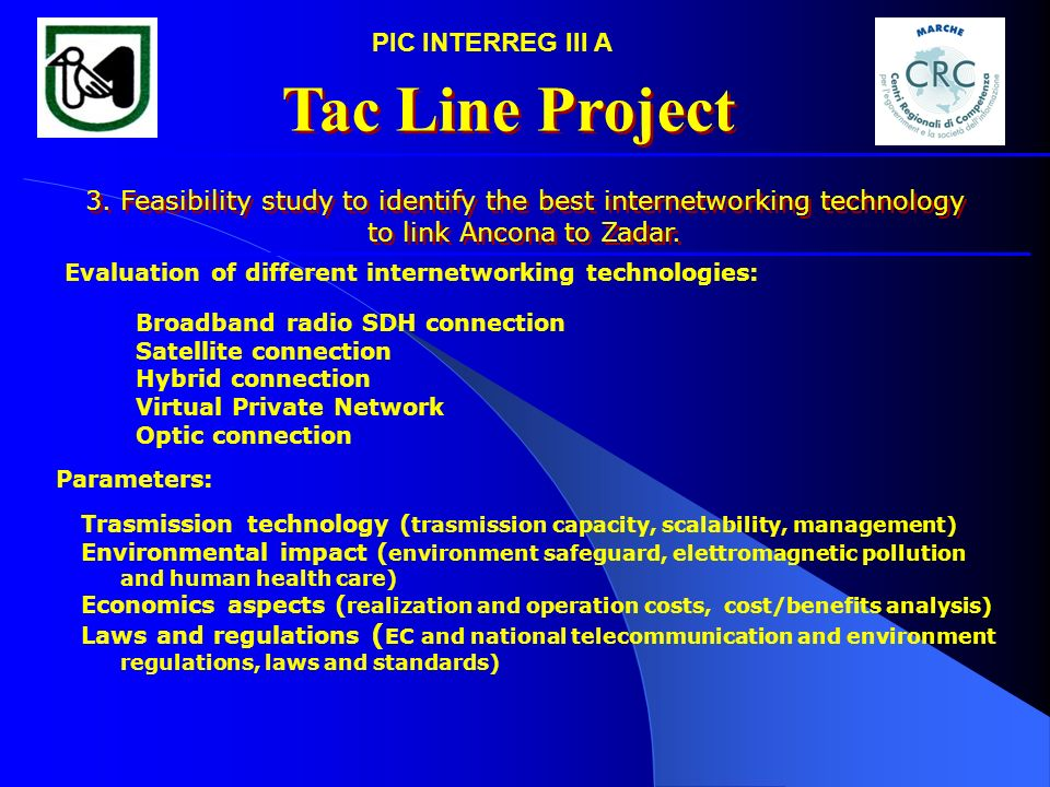 3. Feasibility study to identify the best internetworking technology