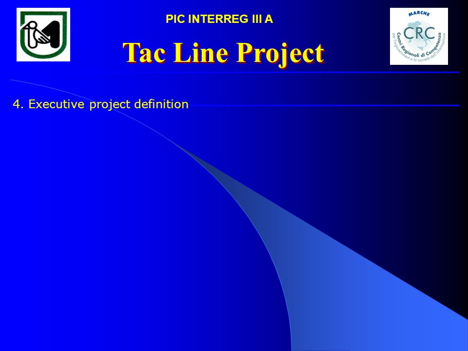 PIC INTERREG III A Tac Line Project 4. Executive project definition